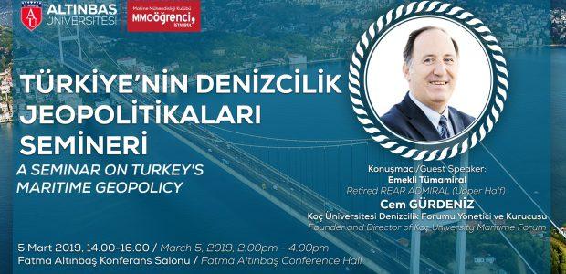 05.03.2019 Türkiye'nin Deniz Politikaları Semineri