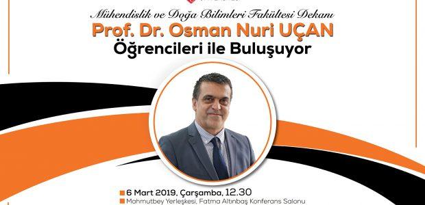 6.03.2019 Prof. Dr. Osman Nuri Uçan Öğrencileri ile Buluşuyor